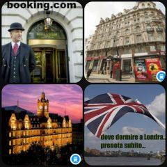 Dove Dormire a londra …b&b alberghi hotel viaggi e vacanze….