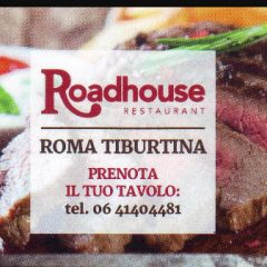 Roadhouse RESTAURANT  Via Tiburtina 1231, 00131 Roma, 06 41404481