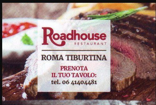 Roadhouse RESTAURANT  Via Tiburtina 1231, 00131 Roma, 06 41404481