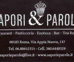 SAPORI & PAROLE Via Appia Nuova,147 00183 Roma , 06 88652315
