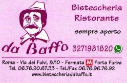 Da Baffo Bisteccheria Ristorante sempre aperto, Via dei Fulvi, 8 00175 Roma