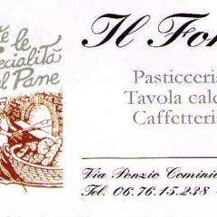IL FORNO PASTICCERIA TAVOLA CALDA CAFFETTERIA VIA PONZIO COMINIO 56/58 00175 ROMA