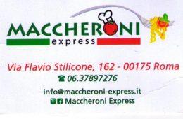 MACCHERONI EXPRESS VIA FLAVIO STILICONE 162 – 00175 ROMA TUSCOLANA